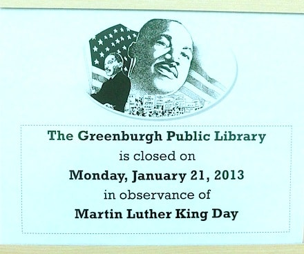 Greenburgh schools and town government offices will close in observance of Martin Luther King Day on Monday.