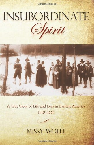 "On Saturday at the Bedford Hills Historical Museum, Missy Wolfe will speak about her new book ""Insubordinate Spirit: A True Story of Life and Loss in Earliest America 1610-1665."""
