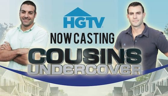 """HGTV is looking for local community heroes in need of a surprise home makeover for """"Cousins Undercover."""""""