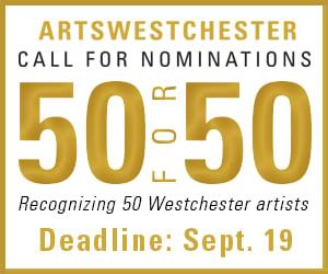 Nominate artists for ArtsWestchester's '50 for 50' Awards.