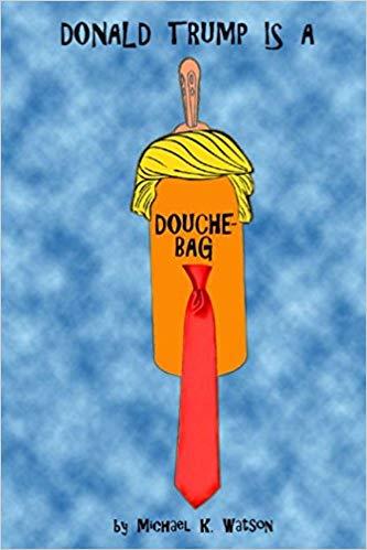 Donald trump is a douchebag