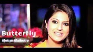 Butterfly – Mehak Malhotra