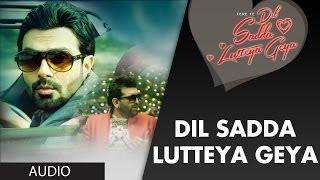 Dil Sada Luteya Gaya Full Song Audio Tere Te Dil Sadda Lutteya Geya Ashmit Patel