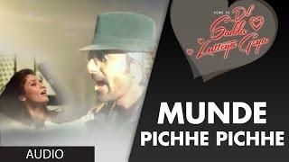 Munde Pichhe Pichhe Full Song Audio Tere Te Dil Sadda Lutteya Geya Ashmit Patel Mangi Mahal