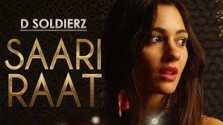SAARI RAAT FULL VIDEO SONG D SOLDIERZ NEW PUNJABI SONG 2013