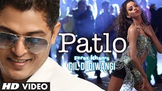 Feroz Khan: Patlo Video Song Dil DiWangi New Punjabi Song