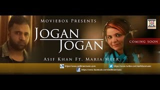 JOGAN JOGAN – SHOUTOUT – ASIF KHAN and MARIA MEER