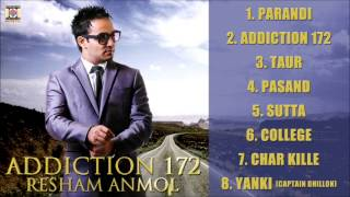 ADDICTION 172 – OFFICIAL JUKEBOX – FULL SONGS – RESHAM ANMOL