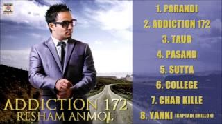 ADDICTION 172 – OFFICIAL JUKEBOX – FULL SONGS – RESHAM ANMOL