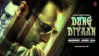 Dung Diyaan Full Song Naukhez Javed NJ Latest Punjabi Song 2014