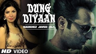 Dung Diyaan Full Video Song Naukhez Javed NJ Latest Punjabi Song 2014