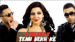 TENU VEKH KE FULL VIDEO SONG D SOLDIERZ NEW PUNJABI SONG 2014