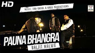 Latest Punjabi Video PAUNA BHANGRA – OFFICIAL VIDEO – BALJIT MALWA MUSIC TRU-SKOOL & KAOS PRODUCTIONS By Baljit Malwa