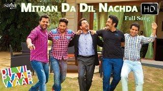 Latest Punjabi Video Mitran Da Dil Nachda – Dil Vil Pyaar Vyaar Gurdas Maan Jassi Gill New Punjabi Songs 2014 By Jassi Gill