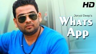 Latest Punjabi Video Jaryal Deep – Whats App – Official Full Song – New Punjabi Songs 2014 – Full HD By Jaryal Deep