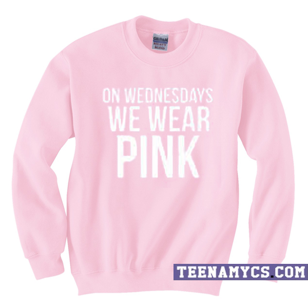 Wednesdays we wear pink sweatshirt