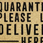 Quarantining Deliveries Here Doormat - 6