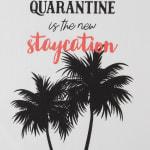 Quarantine Is The New Staycation 3 Piece Dishtowel - 6