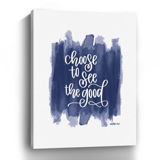Choose to See the Good Canvas Giclee