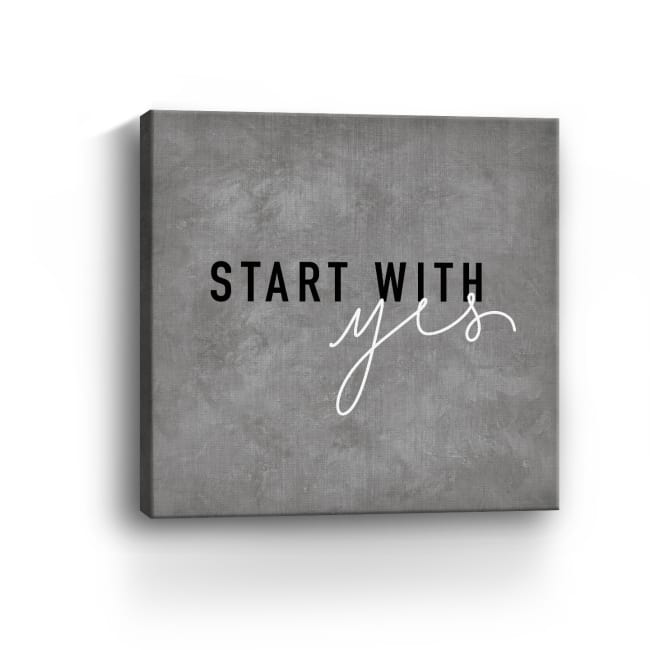 Start With Yes Canvas Giclee