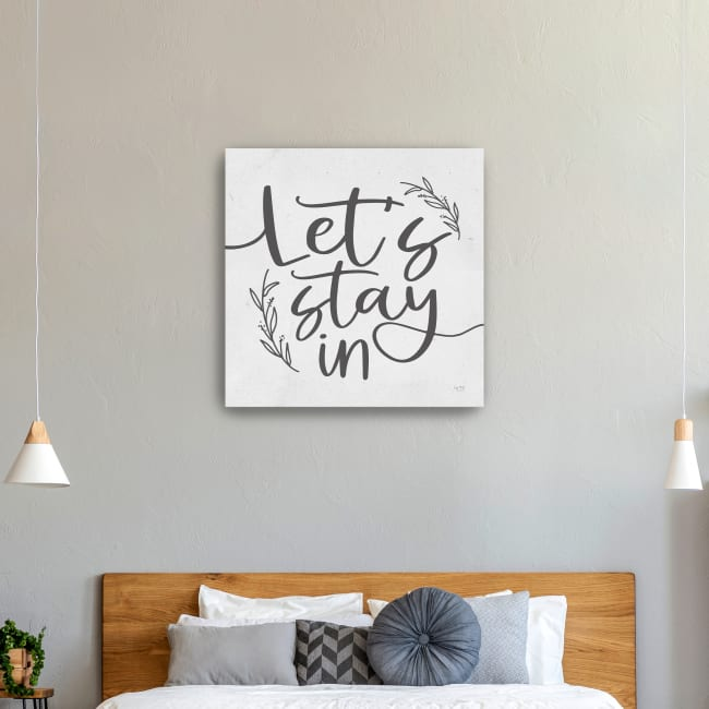 Let's Stay In Canvas Giclee