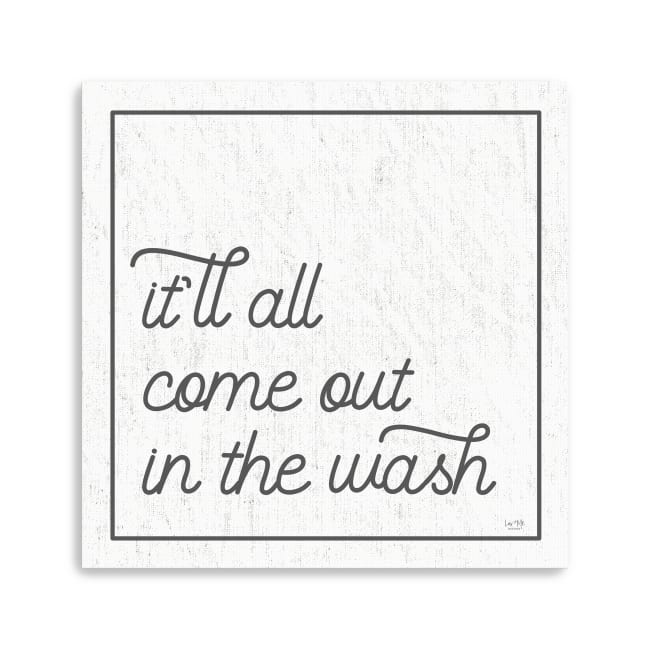 It'll All Come Out in the Wash Canvas Giclee