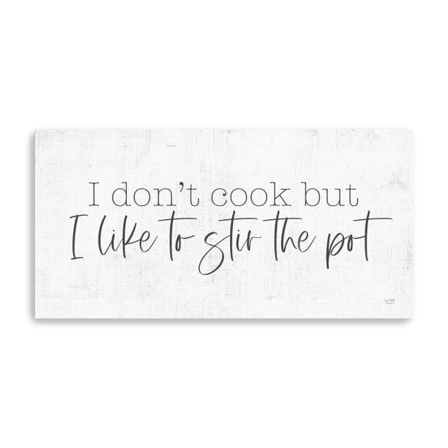 I Like to Stir the Pot Canvas Giclee