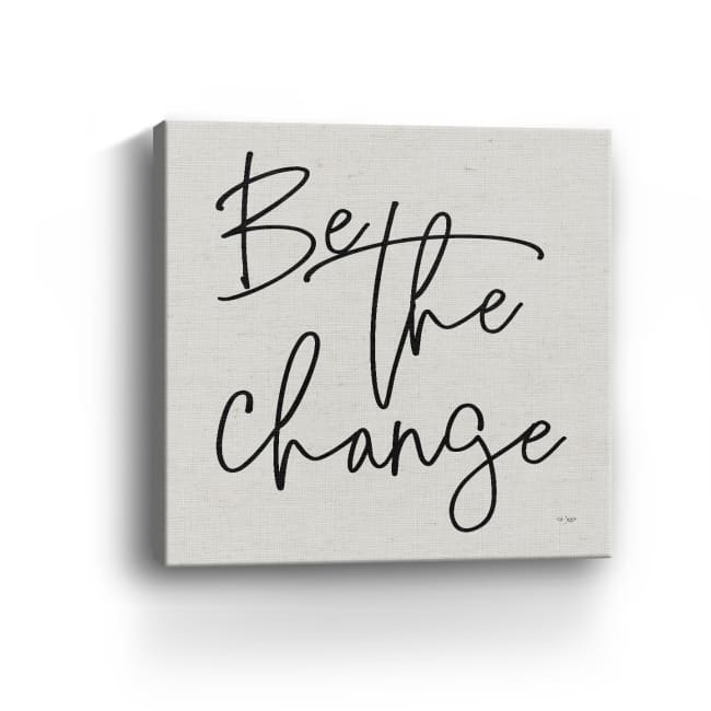 Be the Change Canvas Giclee