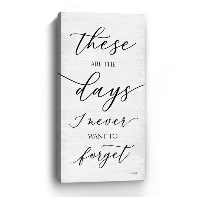 These Are the Days Canvas Giclee