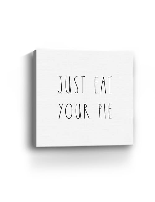 Just Eat Your Pie Canvas Giclee