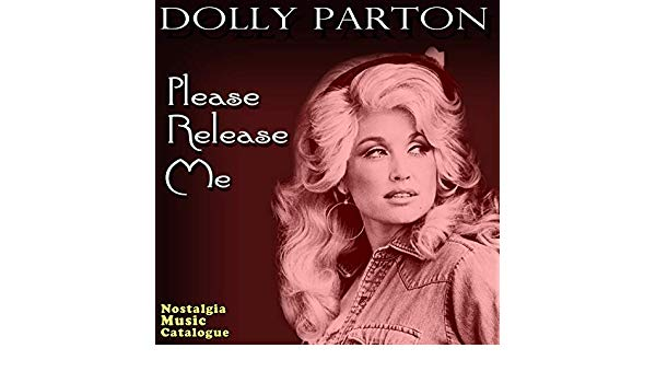 Dolly parton please release me