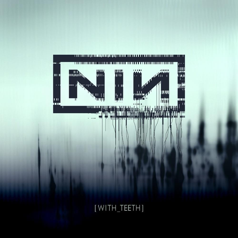 Nine inch nails lyrics with teeth