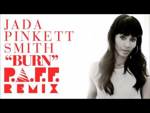 Jada pinkett smith burn p a f f remix