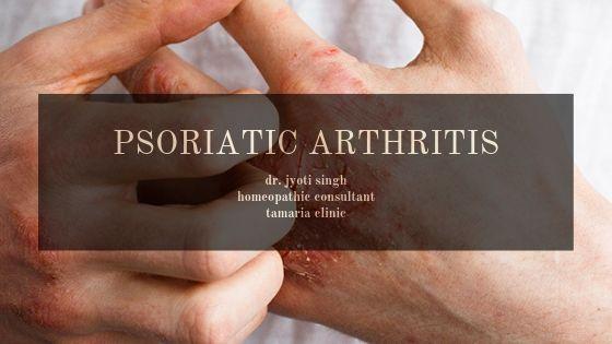 HOMEOPATHIC TREATMENT OF PSORIATIC ARTHRITIS!!