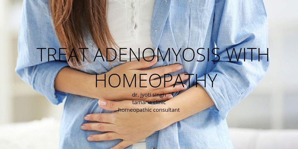 HOMEOPATHIC TREATMENT OF ADENOMYOSIS!!