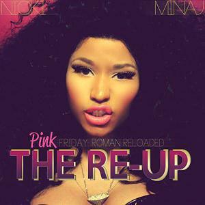 Nicki minaj pink friday roman reloaded the re up zip