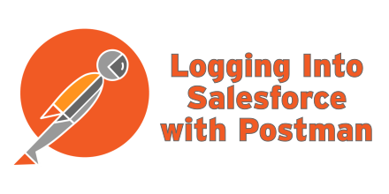 Logging into Salesforce with Postman