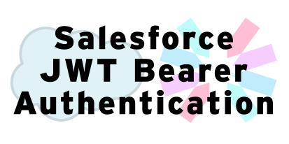 Salesforce JWT Bearer Authentication