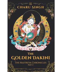 The Golden Dakini: The Maitreya Chronicles - Part 2
