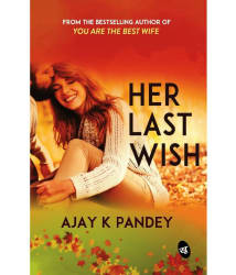 Her Last Wish by Ajay K. Pandey