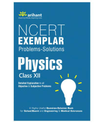 NCERT Exemplar Problems-Solutions PHYSICS class 12th Paperback (English) 2015