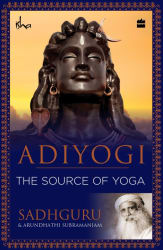 Adiyogi (English, Paperback, Sadhguru, Arundhathi Subramaniam)