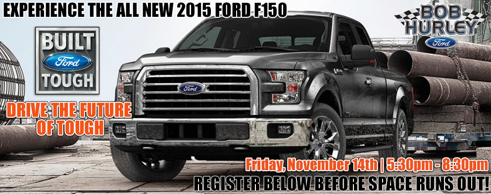 Bob Hurley Ford Has Been Chosen As One Of A Limited Number Locations To Host The 2015 F 150 Drive Future Tough Tour