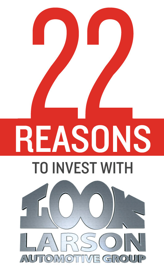 22 Reasons To Invest With Larson Automotive Group Larson