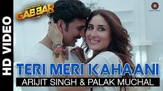 Teri Meri Kahaani – Arijit Singh, Palak Muchal