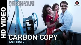 Carbon Copy Song – Ash King – Drishyam | Ajay Devgn