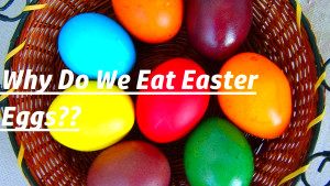 EASTER EGGS: WHY DO WE HAVE THEM?? - YouTube