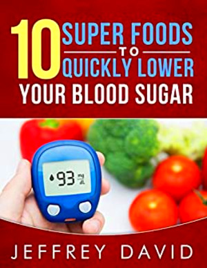 10 Super Foods to Quickly Lower your Blood Sugar: How to ...
