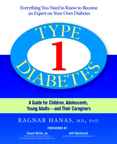 Type 1 Diabetes: A Guide for Children, Adolescents, Young Adults -- and Their Caregivers by ...