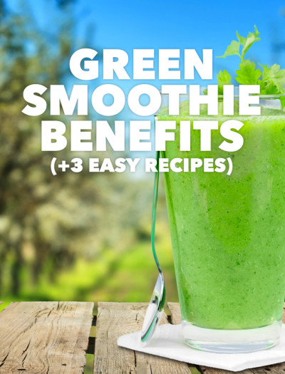 Green Smoothie Benefits (+ 3 Easy Recipes) - Detox DIY